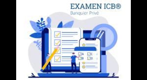 Examen ICB® Banquier privé