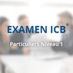 Examen ICB® – Conseiller des Particuliers Niveau 1