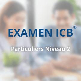 Examen ICB® – Conseiller des Particuliers Niveau 2