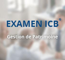 Examen ICB® – Conseiller en Gestion de Patrimoine