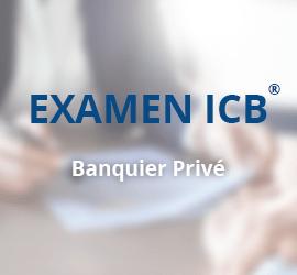 Examen ICB® – Banquier Privé