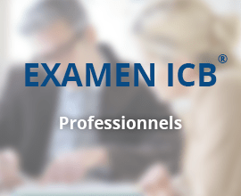Examen ICB® – Conseiller des Professionnels